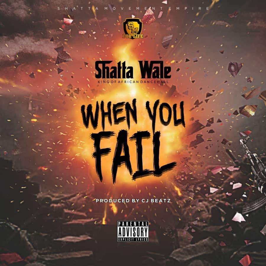 Shatta Wale – When You Fail (Prod. By itzCJ)