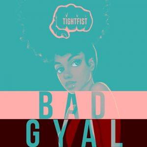 TightFist - Bad Gyal (Feat. Berha)