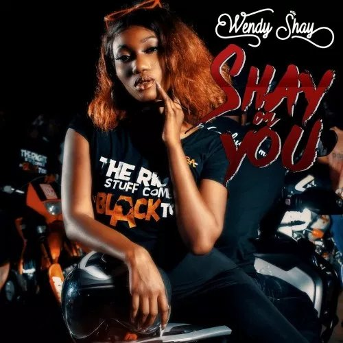 Wendy Shay – Shay On You (Prod. by Lexyz)