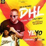 Yeyo - DHL Remix [Dadabee With Hard Labour] (feat. Stonebwoy & Medikal)