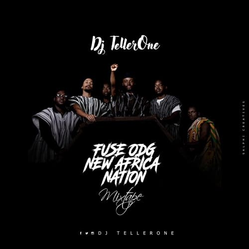 "DJ Tellerone – Fuse ODG ""New Africa Nation"" Mixtape"