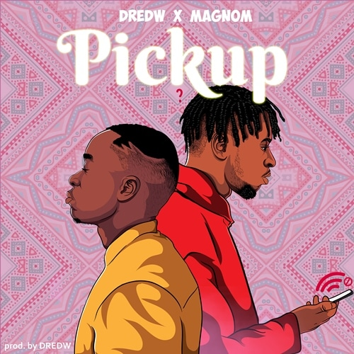 DredW – Pickup (feat. Magnom) (Prod. By DredW)