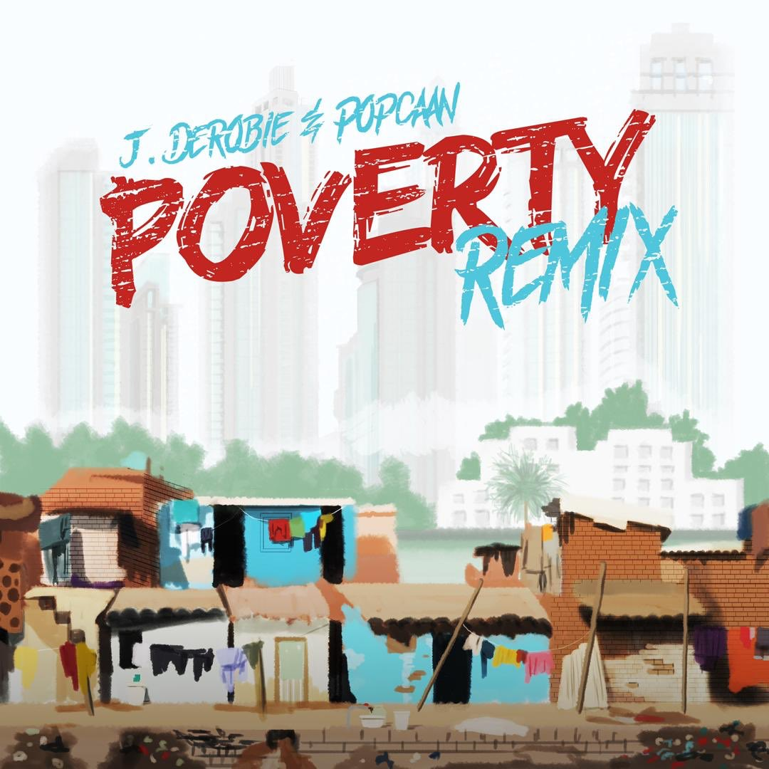 J.Derobie & Popcaan – Poverty (Remix)