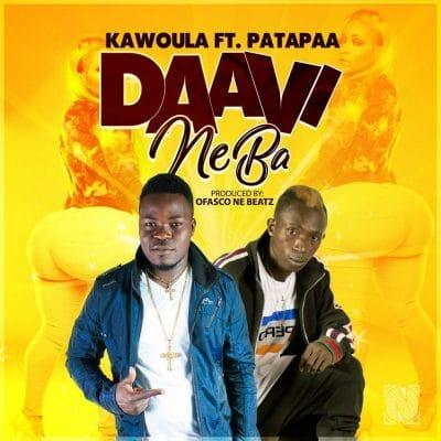 Kawoula – Daavi Ne Ba (SKOPATOMANA) (feat. Patapaa) (Prod. by Ofasco Ne Beatz)