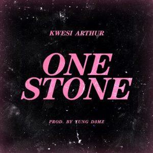 Kwesi Arthur - One Stone (Prod. By Yung D3mz)