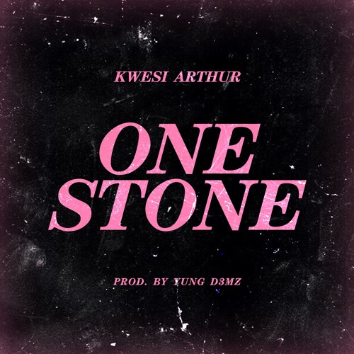 Kwesi Arthur – One Stone (Prod. By Yung D3mz) | Thoughts From King Arthur 3