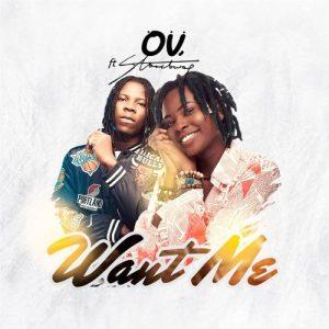 OV - Want Me (feat. Stonebwoy) (Prod. By StreetBeatz)