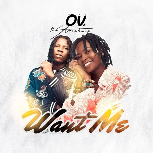 OV – Want Me (feat. Stonebwoy) (Prod. By StreetBeatz)