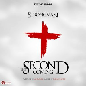 Strongman - Second Coming (Prod. by Unda Beatz)