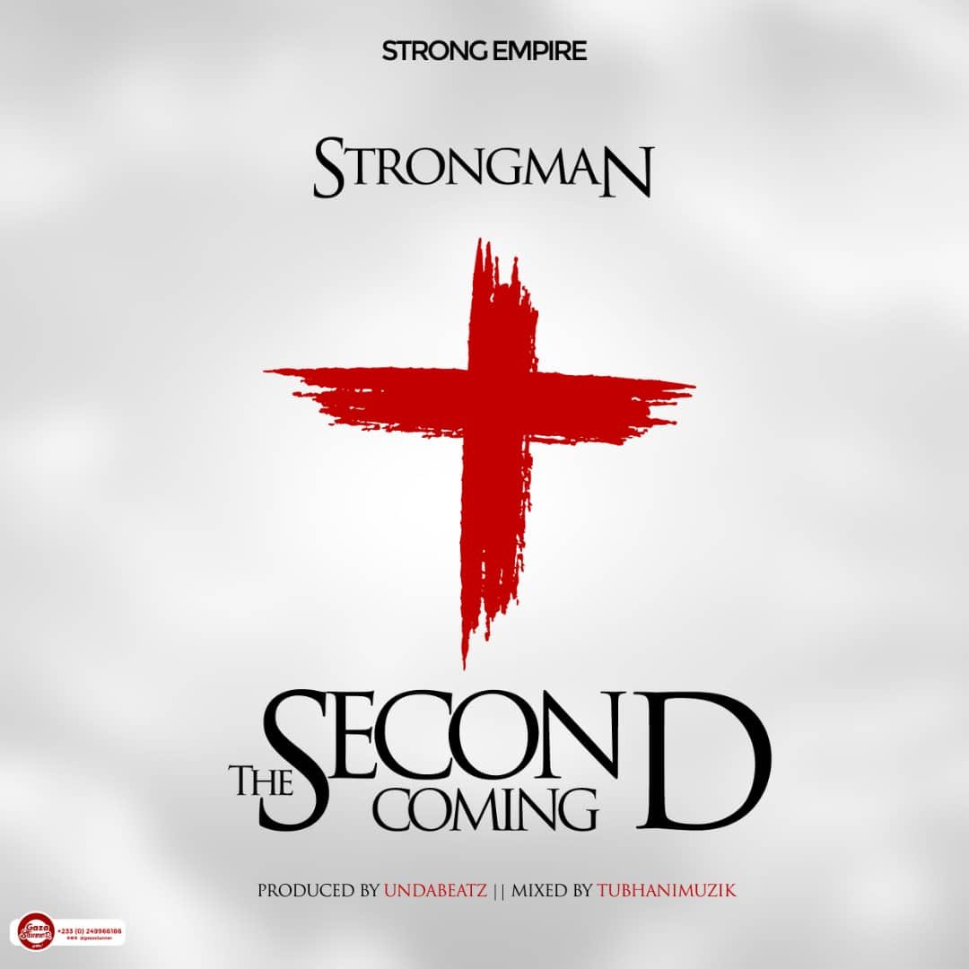 Strongman – Second Coming (Prod. by Unda Beatz)