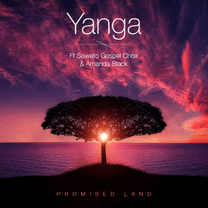 Yanga - Promised Land (feat. Soweto Gospel Choir & Amanda Black)