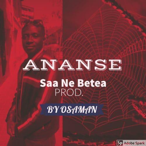 Ananse – Saa Ne Betea (Prod. By Osaman)