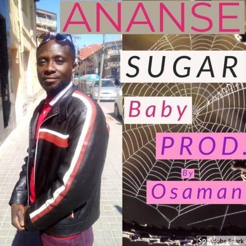 Ananse – Sugar Baby (Prod. By Osaman)