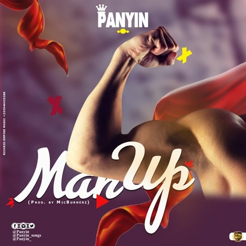 Panyin – Man Up (Prod. by MicBurnerz Music)