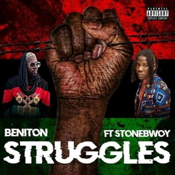 Beniton x StoneBwoy – Struggles + LYRICS