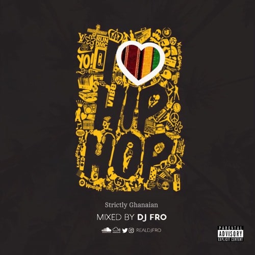 DJ Fro – I Love Hiphop (Strictly Ghanaian)
