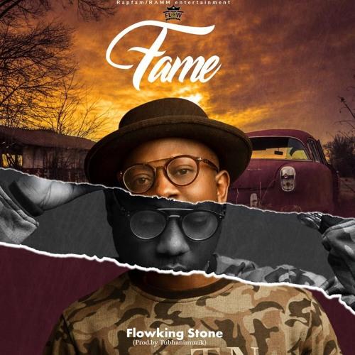 Flowking Stone – Fame (Prod. By TubhaniMuzik)