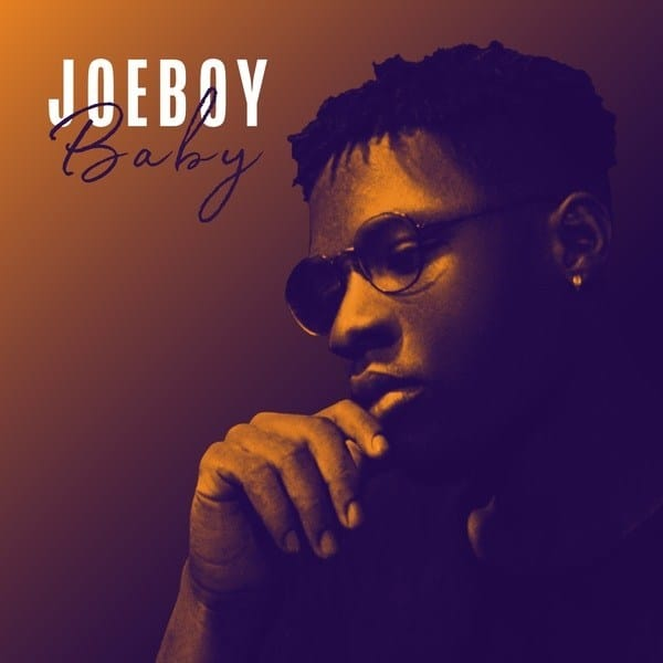 Joeboy – Baby (Prod. By Dëra) + LYRICS