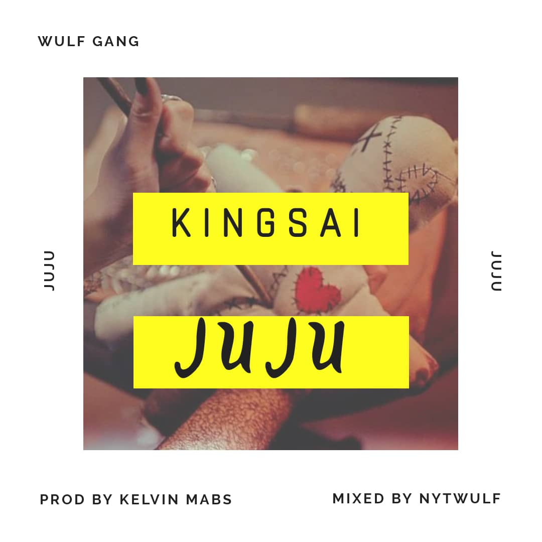 KingSai – Juju (Prod. by Kelvin Mabz & Nytwulf)