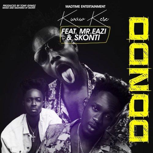 Kwaw Kese – Dondo REMIX (feat. Skonti & Mr. Eazi)