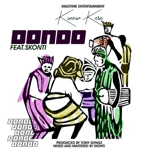 Kwaw Kese – Dondo (feat. Skonti) (Prod. By Tony Gyngz)