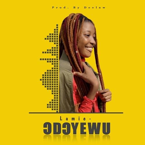 Lamie – Odoyewu (Prod. By DeeLaw)