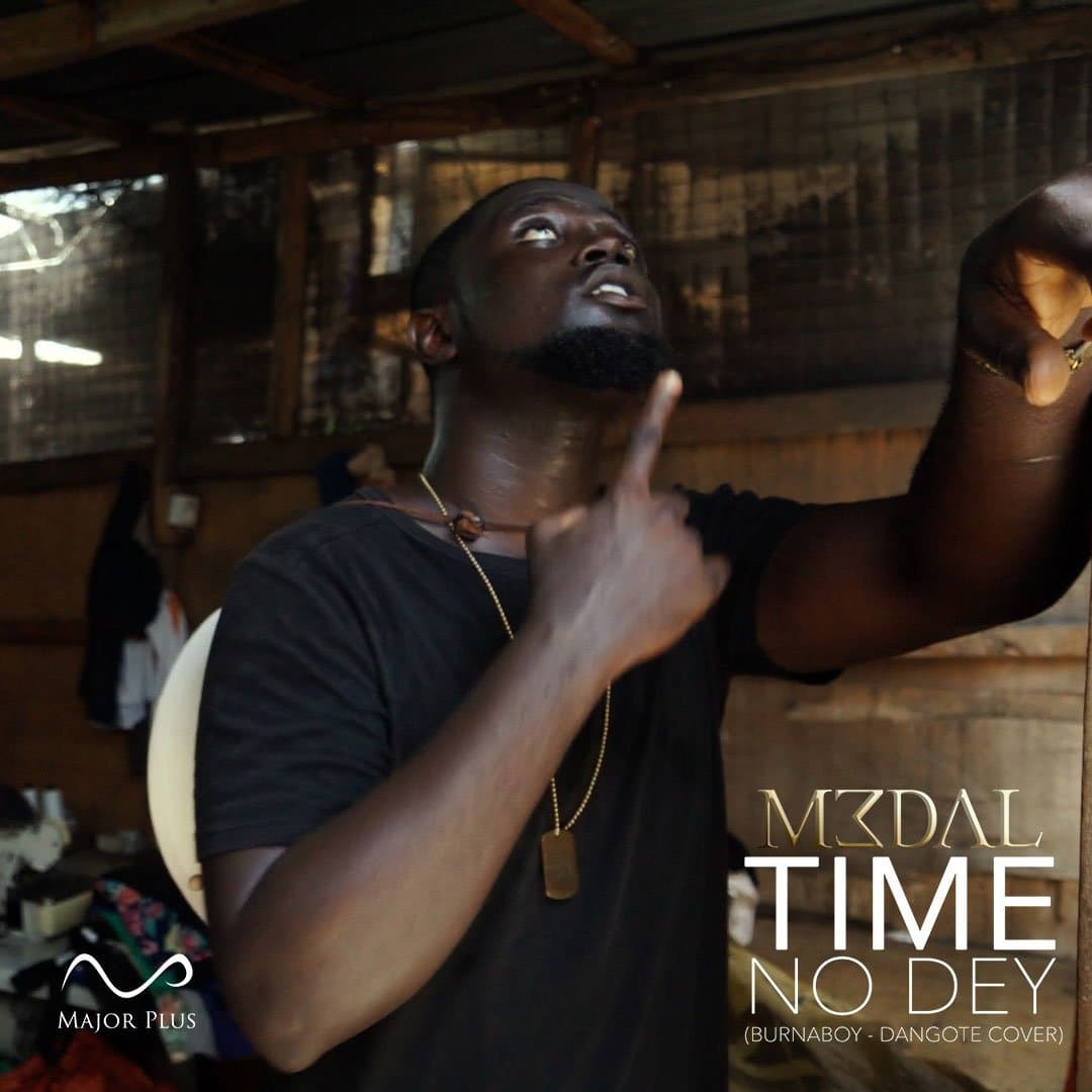 M3dal – Time No Dey (Burnaboy Dangote Cover)