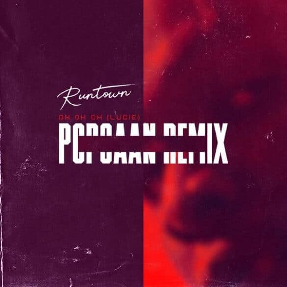 Runtown – Oh Oh Oh (Lucie Remix) (feat. Popcaan)