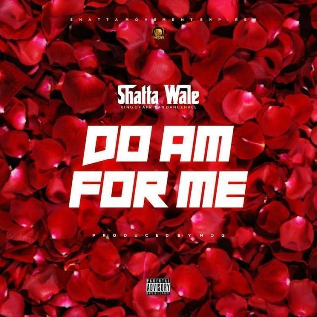 Shatta Wale – Do Am For Me (Prod. By M.O.G Beatz)