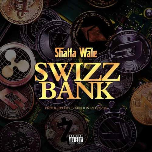 Shatta Wale - Swizz Bank (Prod. By Shabdon Records)