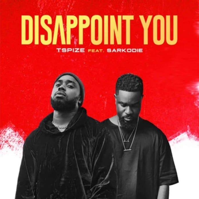 TSpize – Disappoint You (feat. Sarkodie)