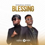TeePhlow - Blessing (feat. Victor AD) (Prod. By Ssnowbeatzghg)