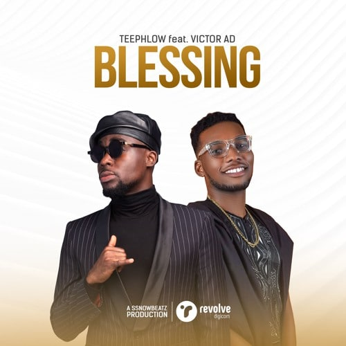 TeePhlow – Blessing (feat. Victor AD) (Prod. By Ssnowbeatzghg)
