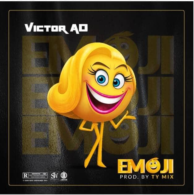 Victor AD – Emoji (Prod. By Tee-Y Mix)