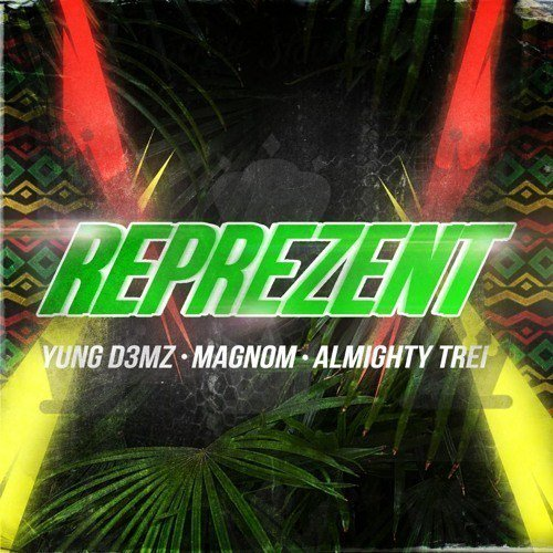 artwork cover Yung D3mz - Reprezent (feat. Magnom & Almighty Trei) (Prod. by Yung D3mz)