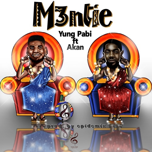 Yung Pabi – Mentie (feat. Akan) (Prod. By Epidemix)