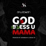 artwork Akwaboah - God Bless U Mama (Prod. By Akwaboah & Joshua Tei)