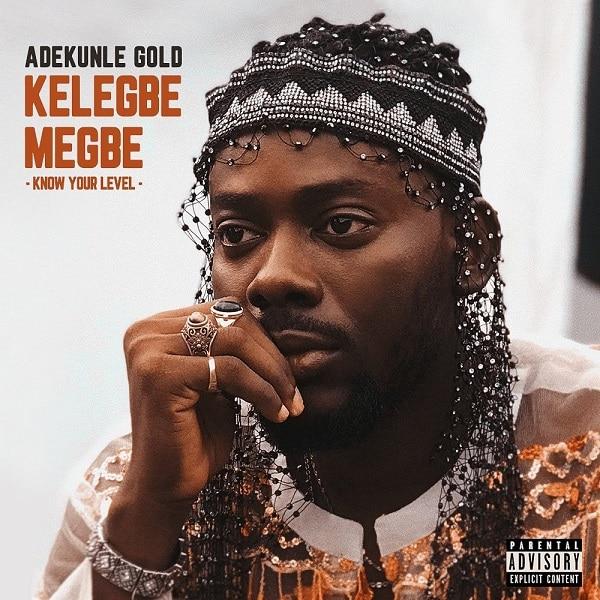 Adekunle Gold – Kelegbe Megbe (Prod. By Sess)