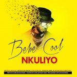 Bebe Cool - Nkuliyo (Prod. By Roonie X HerbertSKillz)