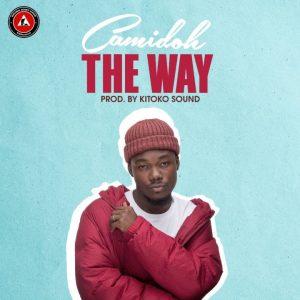 Camidoh – The Way (Prod. By Kitoko Sound)