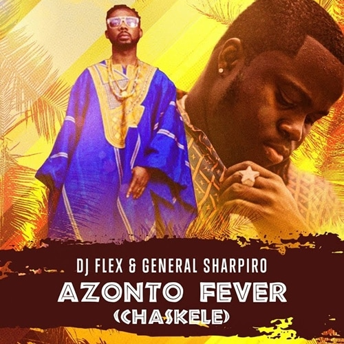 DJ Flex – Azonto Fever Afrobeat (Chaskele) (Feat. General Sharpiro)