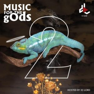 DJ Lord – Music For The gOds (EP. 2)