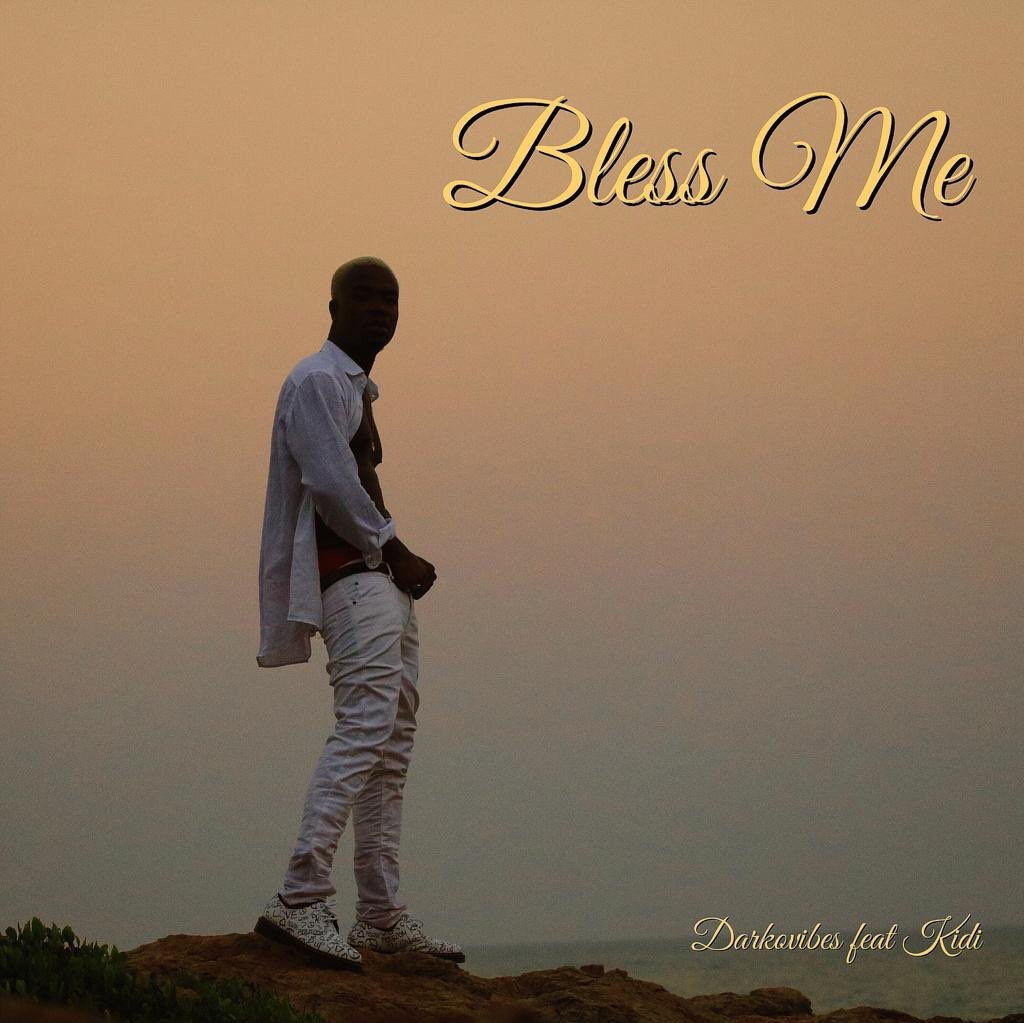Darkovibes – Bless Me (feat. KiDi) (Prod. By Willisbeatz)