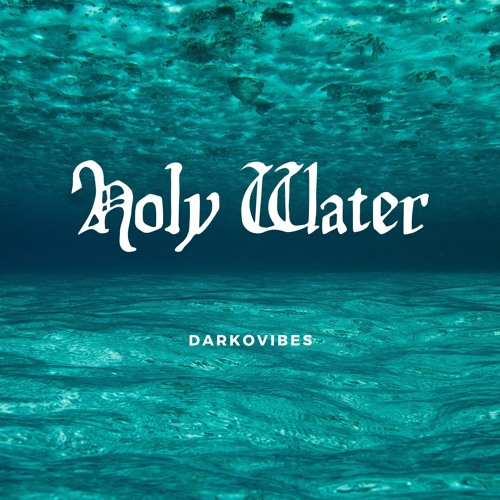 Darkovibes – Holy Water Interlude (Prod. By jUMOPFF)