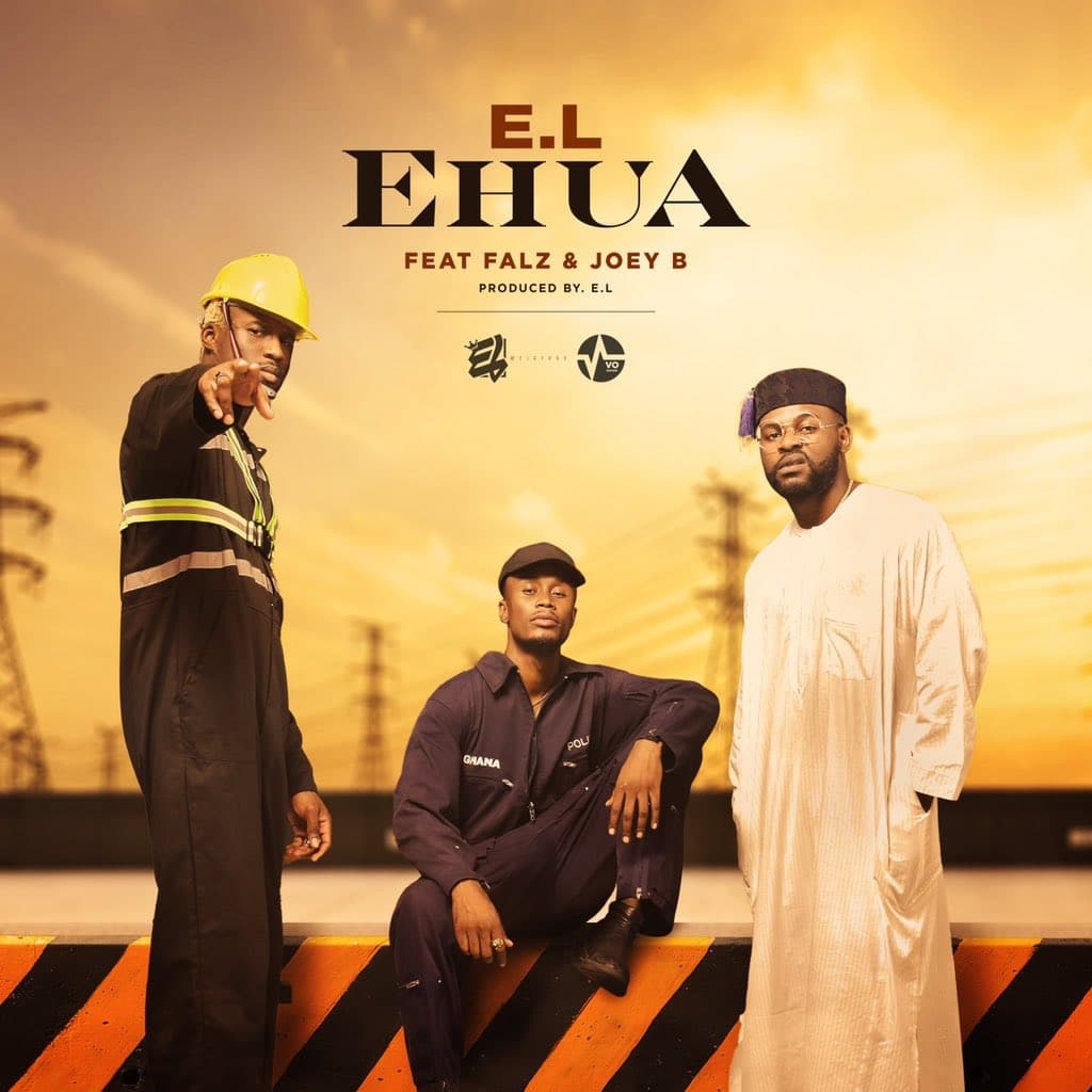 E.L. – Ehua (feat. Joey B & Falz)
