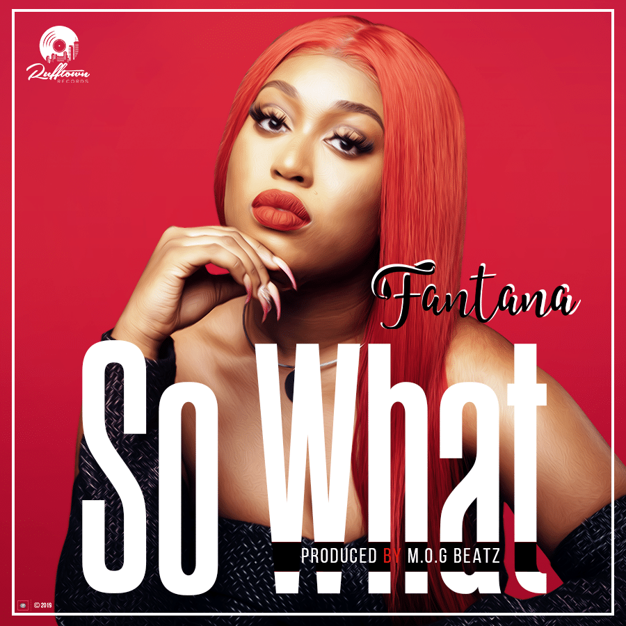 Fantana – So What (Prod. by M.O.G Beatz)