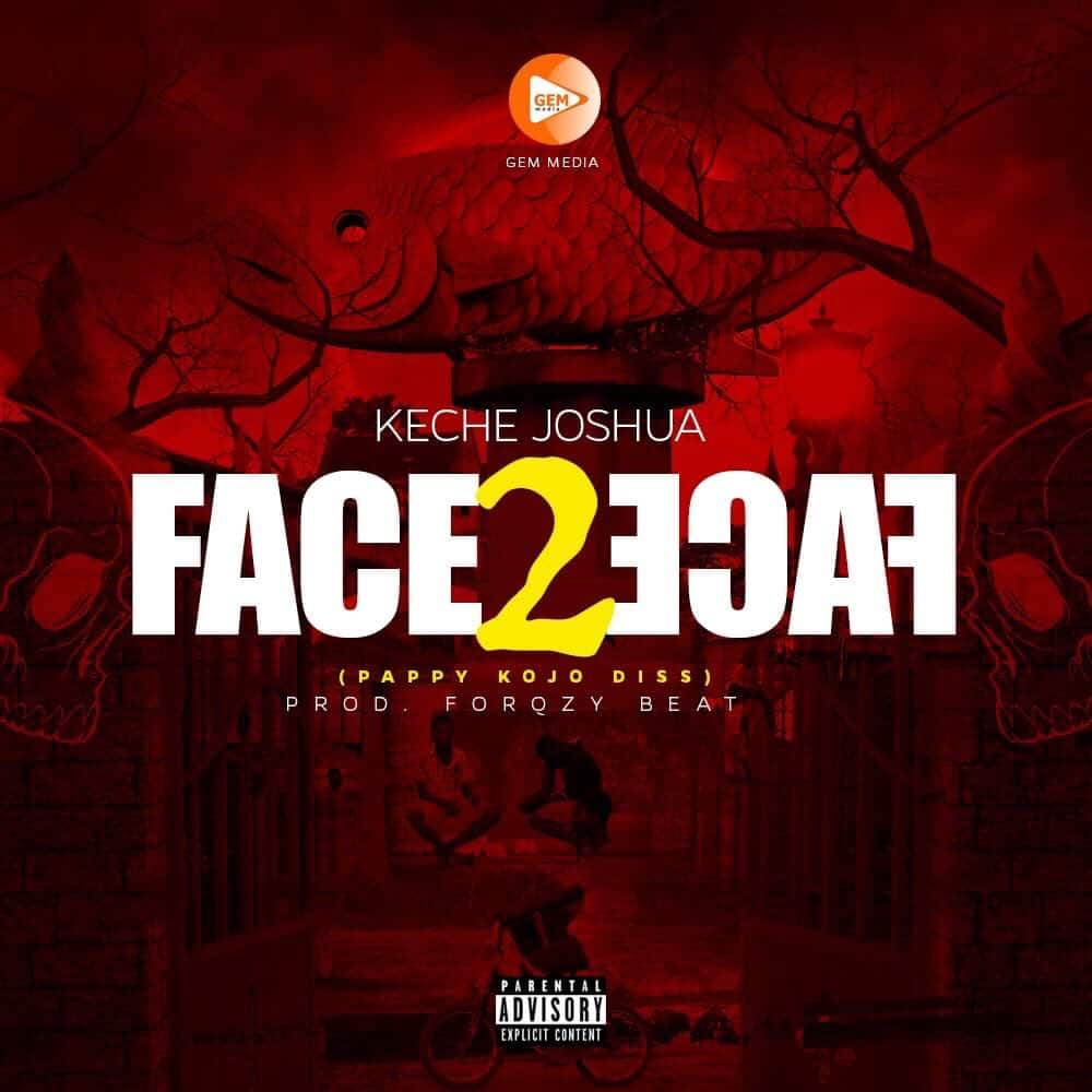 Keche – Face 2 Face (Pappy Kojo Diss) (Prod. By Forqzy Beat)