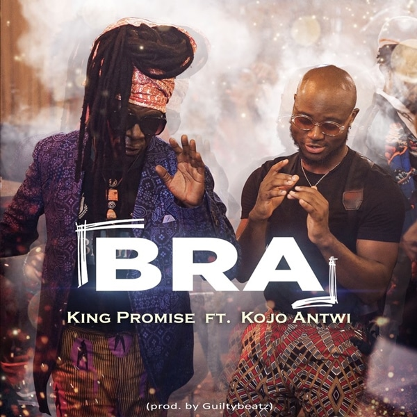 King Promise – Bra (feat. Kojo Antwi) (Prod. by GuiltyBeatz)