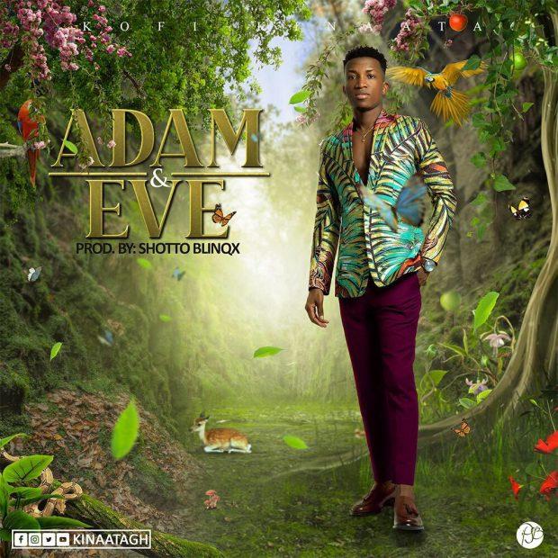 Kofi Kinaata – Adam and Eve (Prod. by ShottoBlinqx)