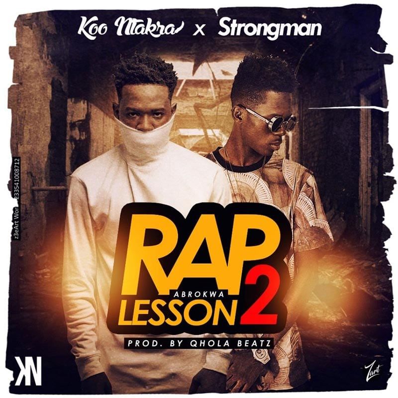 Koo Ntakra – Rap Lesson 2 (feat. Strongman) (Prod. By Qhola Beatz)